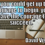 Courage to begin quotes