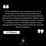 In the traditional view, a person is free. Bf skinner Quotes psychology quotes Freedom quotes behaviour quotes