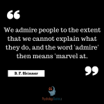 We admire people to the extent that we cannot explain what they do, and the word 'admire' then means 'marvel at.