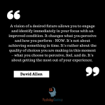 positive psychology quotes David Allen