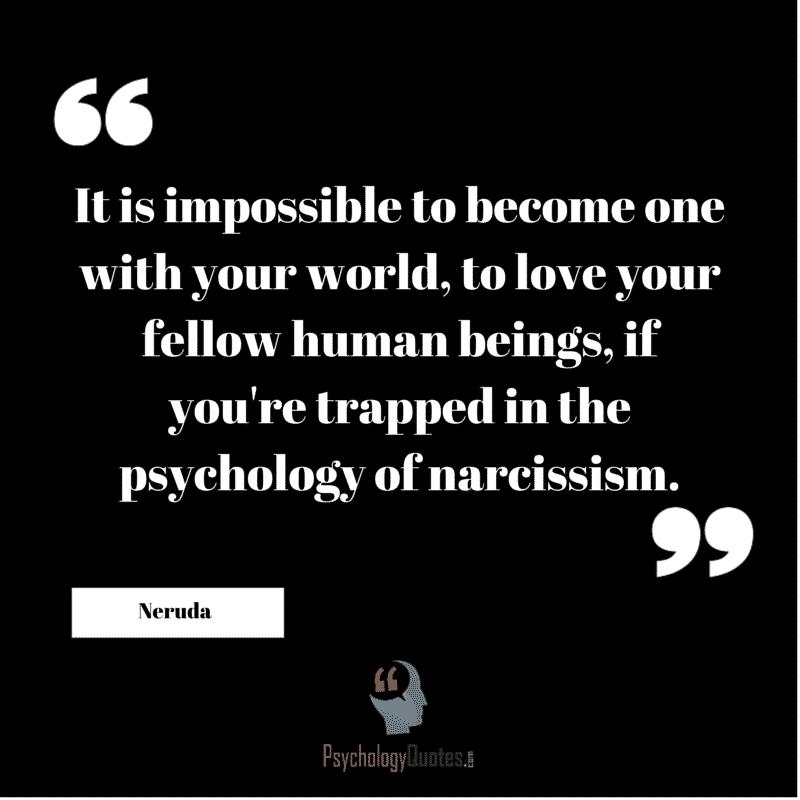#Narcissism #PsychologyQuotes @psycholQuotes #Neruda