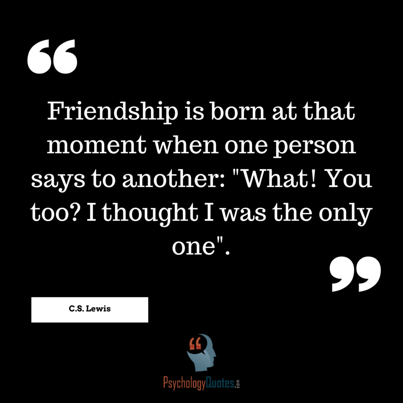 When That One Person Quotes: Friendship Is Born At That Moment When One Person Says To