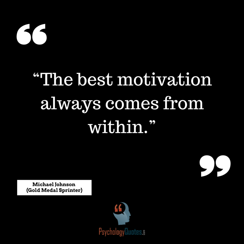 does motivation come from within or Your motivation to do something must come from within you it has to be  something that you want to do the same is true for your team of.