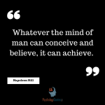 Whatever the mind of man can conceive and believe, it can achieve. –Napoleon Hill